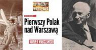 Pierwszy Polak nad Warszawą