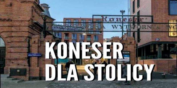 """Koneser dla stolicy, zdjęcie bramy dawnej Warszawskiej Wytwórni Wódek """"Koneser"""""""