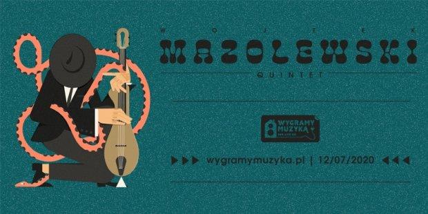 Wojtek Mazolewski Quintet zaprasza