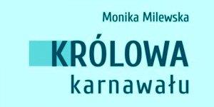 Monika Milewska - Królowa Karnawału