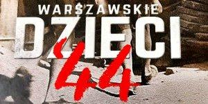 Warszawskie dzieci 44... fragment okładki