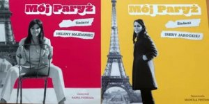 Helena Majdaniec i Irena Jarocka Mój Paryż