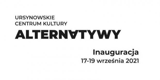 Napis na białym tle: Ursynowskie Centrum Kultury Alternatywy, inauguracja, 17-19 września 2021